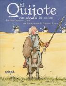 El Quijote Contado A los Ninos [Spanish]