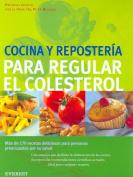 Cocina y Reposteria Para Regular El Colesterol [Spanish]