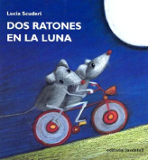 Dos Ratones en la Luna = Two Mice on the Moon [Spanish]