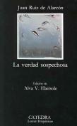 La Verdad Sospechosa [Spanish]