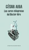 Curas Milagrosas De Doctor Aira, LAS [Spanish]