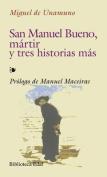 San Manuel Bueno, Martir y Tres Historias Mas  [Spanish]