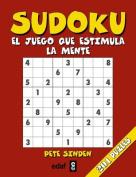 Sudoku, El Juego Que Estimula La Mente [Spanish]