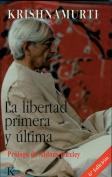 La Libertad Primera y Ultima [Spanish]