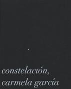 Carmela Garcia: Constelacion