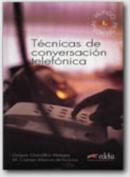Tecnicas De Conversacion Telefonica [Spanish]