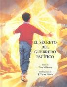El Secreto del Guerrero Pacifico = Secret of the Peaceful Warrior [Spanish]