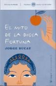 El Mito de la Diosa Fortuna  [Spanish]
