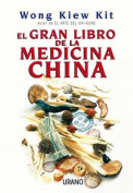 El Gran Libro de la Medicina China = The Complete Book of Chinese Medicine [Spanish]