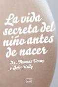 La Vida Secreta del Nino Antes de Nacer [Spanish]