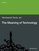 The Meaning of Technology. Selected Readings from