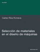 Seleccin de Materiales En El Diseo de Mquinas [Spanish]