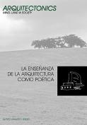 La Ense Anza de La Arquitectura Como Po Tica [Spanish]