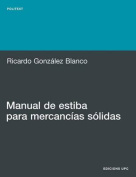 Manual de Estiba Para Mercancias S Lidas [Spanish]