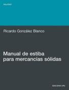 Manual de Estiba Para Mercancias S Lidas [Spanish]