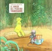 El Amigo del Pequeno Tiranosaurio [Spanish]