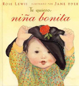 Te Quiero, Nina Bonita = I Love You Like Crazy Cakes [Spanish]