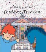 Mateo de Paseo Por El Museo de Thyssen [Spanish]