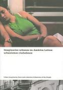 Urban Imaginaries in Latin America