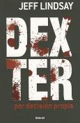 Dexter Por Decision Propia (Dexter