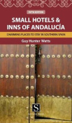 Small Hotels and Inns of Andalucia
