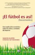 El Futbol Es Asi! (Soccernomics) [Spanish]