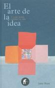 El Arte de la Idea [Spanish]