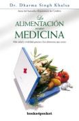 La Alimentacion Como Medicina [Spanish]