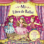 Mi Libro de Ballet = My Ballet Book [Spanish]