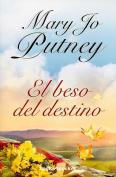 El Beso del Destino = A Kiss of Fate [Spanish]