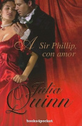 A Sir Phillip Con Amor = To Sir Phillip with Love [Spanish]