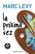 La Proxima Vez  [Spanish]