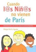 Cuando L@s Nin@s No Vienen de Paris [Spanish]