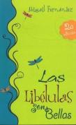 Las Libelulas Son Bellas [Spanish]