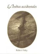 Las Indias Accidentales [Spanish]