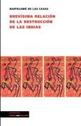 Brevisima Relacion de la Destruccion de las Indias  [Spanish]