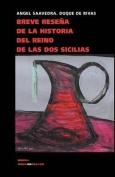 Breve Resena de La Historia del Reino de Las DOS Sicilias  [Spanish]