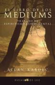 El Libro de Los Mediums [Spanish]