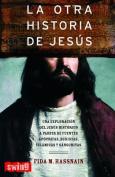La Otra Historia de Jesus [Spanish]