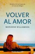 Volver al Amor [Spanish]