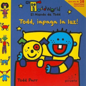 Todd, Iapaga la Luz! = Lights Out, Todd! [Spanish]