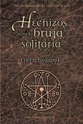 Hechizos Para La Bruja Solitaria [Spanish]