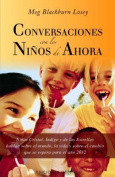 Conversaciones Con los Ninos de Ahora
