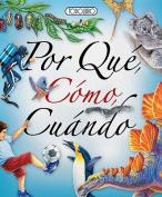 Por Que, Como, Cuando = Why, Where, When [Spanish]