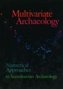 Multivariate Archaeology