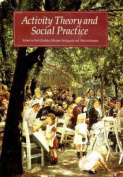 Activity Theory and Social Practice