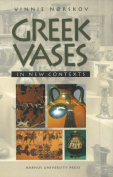 Greek Vases in New Contexts