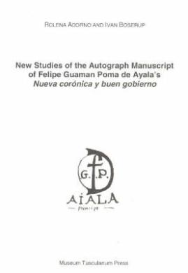 "«New Studies of the Autograph Manuscript of Felipe Guaman Poma de Ayala's ""Nueva Coronica y Beun Gobierno""»: 978-8772898384 PDF DJVU"
