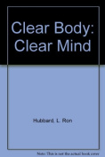 Clear Body: Clear Mind