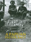 Papuan Plutocracy